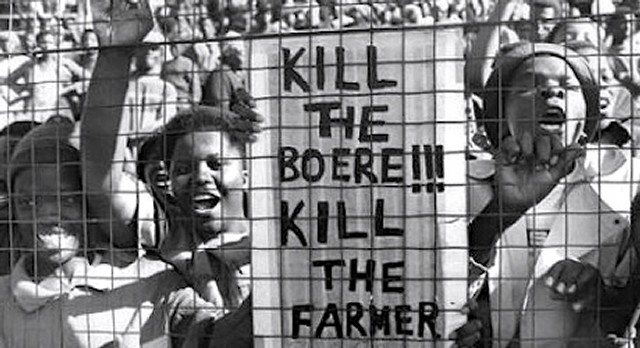"""Kill the boere!!! Kill the farmer"""